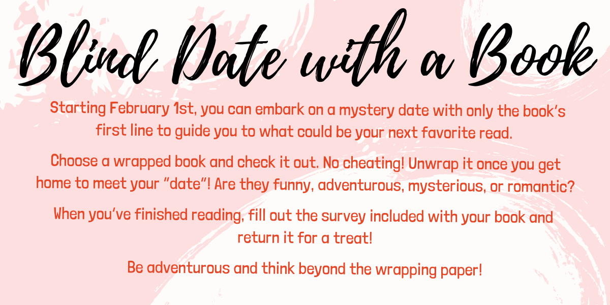 Starting February 1st you can embark on a mystery date with only the books first line to guide you to what could be your next favorite read Choose a wrapped book and check it out No cheating Unwrap it once you